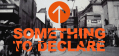 something to declare